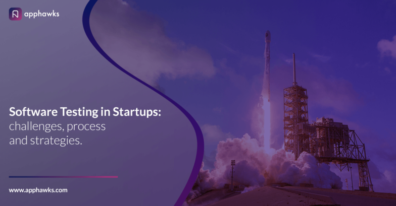 Software Testing in Startups: Challanges, Process and Strategies