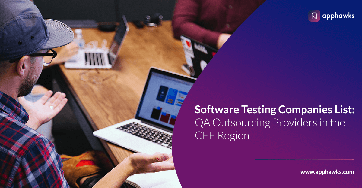 Software Testing Companies List: QA Outsourcing Providers in the CEE Region